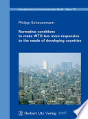 Normative Conditions to Make WTO Law More Responsive to the Needs of Developing Countries