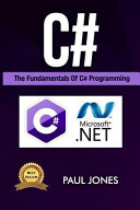 C#: The Fundamentals of C# Programming: a Complete Beginners Guide ...