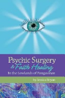 Psychic Surgery & Faith Healing
