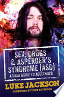 Sex  Drugs and Asperger s Syndrome  ASD