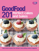 Good Food  201 Perfect Cakes and Bakes