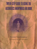 Twelve Step Guide to Using the Alcoholics Anonymous Big Book