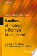 """Handbook of Strategic e-Business Management"" by Francisco J. Martínez-López"