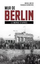 Pdf Mur de Berlin, le monde d'après Telecharger
