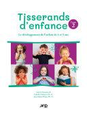 Tisserands d'enfance : le développement de l'enfant de 4 et 5 ans - Tome 2