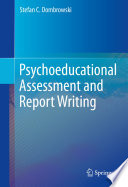 """Psychoeducational Assessment and Report Writing"" by Stefan C. Dombrowski"