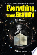 Everything About Gravity - Proceedings Of The Second Lecospa International Symposium