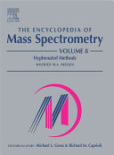 The Encyclopedia Of Mass Spectrometry Book PDF
