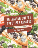 50 Italian Cheese Appetizer Recipes Pdf/ePub eBook