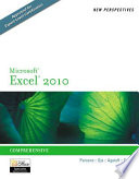 """New Perspectives on Microsoft Excel 2010: Comprehensive"" by June Jamrich Parsons, Dan Oja, Roy Ageloff, Patrick Carey"