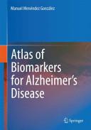 Atlas of Biomarkers for Alzheimer s Disease Book