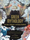 Greek Mythology  The Gods  Goddesses  and Heroes Handbook