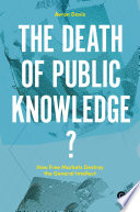 The Death of Public Knowledge