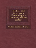 Medical and Veterinary Entomology   Primary Source Edition