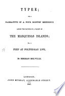 Typee, Or, A Narrative of a Four Months' Residence Among the Natives of a Valley of the Marquesas Islands, Or, a Peep at Polynesian Life