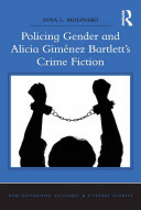 Policing Gender and Alicia Gim  nez Bartlett s Crime Fiction