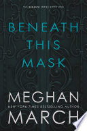 Beneath This Mask  : (Beneath Series #1)