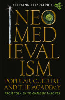 Neomedievalism  Popular Culture  and the Academy