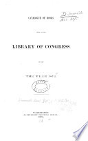 Catalogue of Books Added to the Library of Congress  from December 1  1866  to  December 31  1872