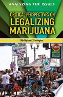 Critical Perspectives on Legalizing Marijuana