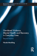 Gendered Violence  Abuse and Mental Health in Everyday Lives