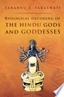 Biological Decoding of the Hindu Gods and Goddesses