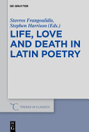 Life  Love and Death in Latin Poetry