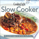 Cooking Light Cook's Essential Recipe Collection: Slow Cooker