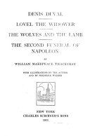 Denis Duval  Lovel the widower  The wolves and the lamb  The second funeral of Napolean