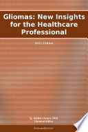 Gliomas  New Insights For The Healthcare Professional  2011 Edition