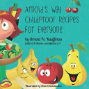 Arnold s Way Childproof Recipes