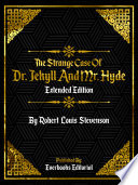 The Strange Case Of Dr  Jekyll And Mr  Hyde  Extended Edition      By Robert Louis Stevenson Book