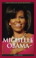 Michelle Obama, a Biography