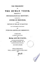 The philosophy of the human voice  embracing its physiological history   c