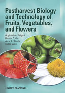 Postharvest Biology and Technology of Fruits  Vegetables  and Flowers