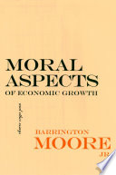 Moral aspects of economic growth, and other essays