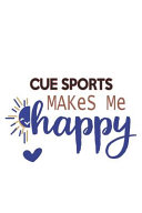 Cue Sports Makes Me Happy Cue Sports Lovers Cue Sports OBSESSION Notebook a Beautiful