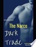 Dark Trade: The Narco