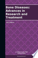 Bone Diseases  Advances in Research and Treatment  2011 Edition
