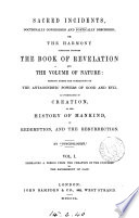 Sacred incidents  or  The harmony subsisting between the Book of revelation and the volume of nature