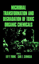 Microbial Transformation and Degradation of Toxic Organic Chemicals Book