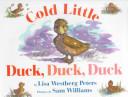 Cold Little Duck  Duck  Duck