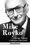 Pdf Mike Royko: The Chicago Tribune Collection 1984-1997 Telecharger