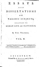 Essays and dissertations on various subjects  relating to human life and happiness   By John Bethune