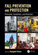 Fall Prevention and Protection: Principles, Guidelines, and Practices