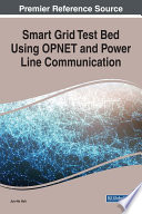 Smart Grid Test Bed Using OPNET and Power Line Communication Book