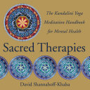 Sacred Therapies  The Kundalini Yoga Meditation Handbook for Mental Health
