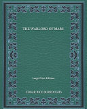 The Warlord Of Mars - Large Print Edition