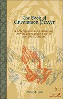 The Book of Uncommon Prayer