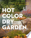 link to Hot color, dry garden : inspiring designs and vibrant plants for the waterwise gardener in the TCC library catalog